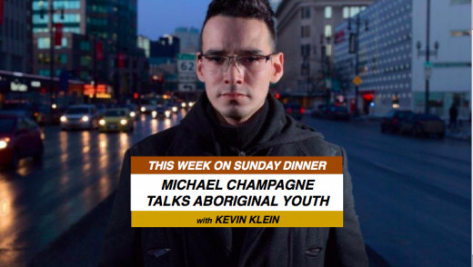 Sunday Dinner: Michael  Champagne Talks About Aboriginal Youth Incarceration & What's Not Being Done